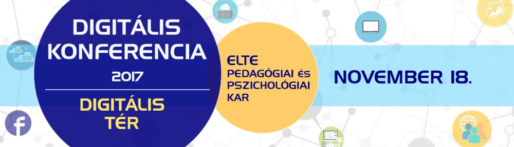 """Digitális Konferencia 2017 """"Digitális tér"""""""